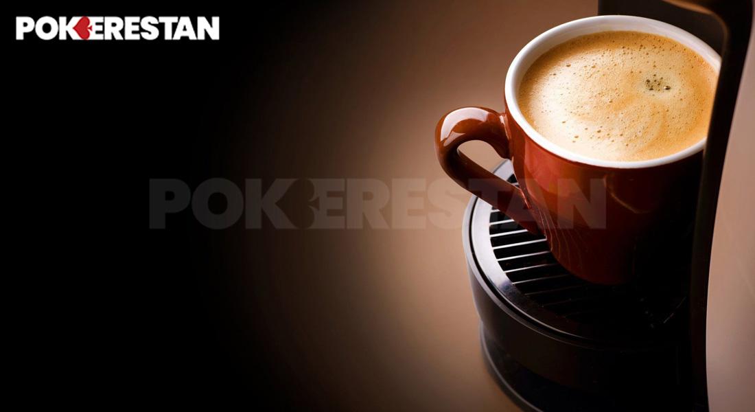 قهوه خوردن در پوکر